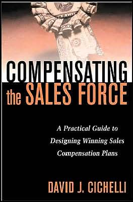 Compensating the Sales Force: A Practical Guide to Designing Winning Sales Compensation Plans (Wynagradzanie handlowców: praktyczny przewodnik planowania skutecznego systemu wynagradzania)
