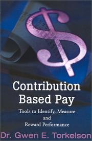 Contribution based pay: tools to identify, measure and reward performance (Wynagrodzenie za wkład: narzędzia identyfikacji, pomiaru i nagradzania wyników)