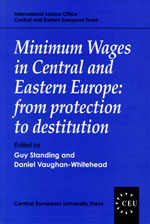 Minimum Wages in Central and Eastern Europe: From Protection to Destitution (Płace minimalne w Europie Środkowo-Wschodniej: od ochrony do ubóstwa)